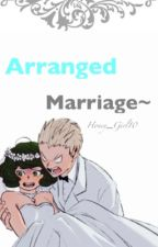 Arranged Marriage~ by Honey_Girl10