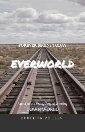 EverWorld (Book 3 of the Down World Series) by geminirosey