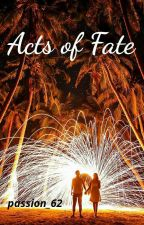 Acts Of Fate. by passion_62