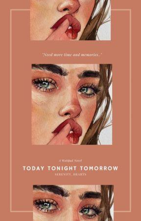 1| Today Tonight Tomorrow by serenity_hearts