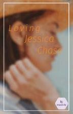 Loving Jessica Chase (GxG)  by ThatGayyNerd