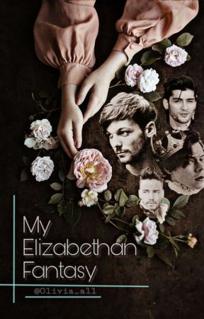 My Elizabethan Fantasy{در حال نوشتن}  by olivia_all