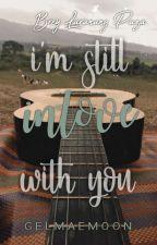 I'm Still Inlove with You (Brey Laranang Paza) by GelmaeMoon