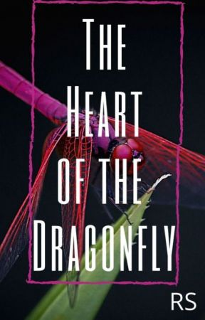 The Heart Of The Dragonfly by DeanBat