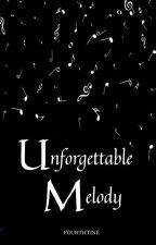 Unforgettable Melody by FourthTine