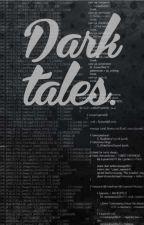 DARK TALES by MeghanaRella