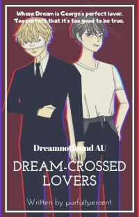 Dream-crossed Lovers (Dreamnotfound AU) [COMPLETED] cover