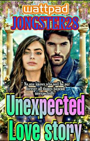 Unexpected Love Story  [COMPLETED]  by jongster28