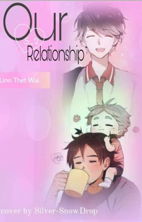 Our Relationship(Completed) by NwayMarnLinn