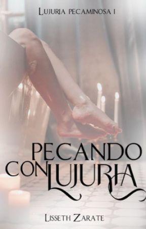 Pecando con lujuria (PL1) PRÓXIMAMENTE by DulyGZ_17