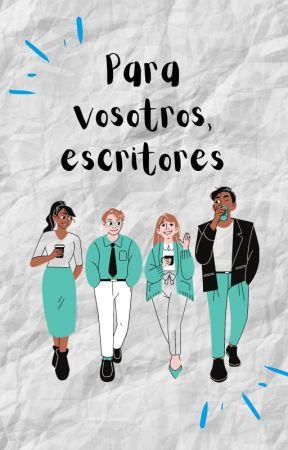 ¡Para vosotros, escritores! by editorial_fuego_