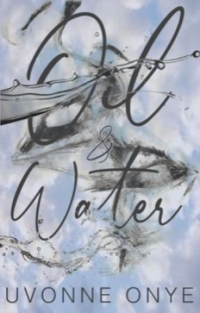 Oil & Water (GirlXGirl) ✓ by uvonnewrites