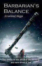 A Barbarian's Balance by Scrambled_Meggs