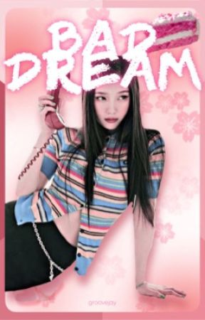 𝐁𝐀𝐃 𝐃𝐑𝐄𝐀𝐌. ━━ girl group by groovemyeon
