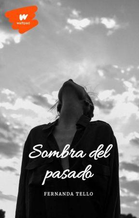 Sombra Del Pasado by Snoflake1626