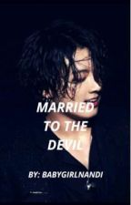 Married to the devil by Babygirlnandi
