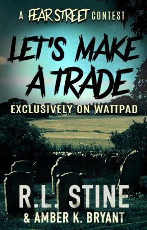Let's Make A Trade (The R.L. Stine Fill In The Fear Contest) by RL_Stine
