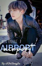 Airport - Min Yoongi ✔ by xXItzCheryyXx