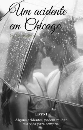 Um Acidente em Chicago  by biah_avelino