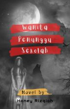 Wanita Penunggu Sekolah by honeyrizqiah28