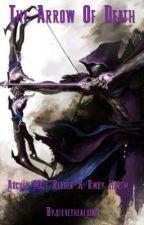 The Arrow Of Death [Archer Male Reader X Rwby Harem] by stevethealbino