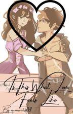 Is This What Love Feels Like? by aarmaurules08