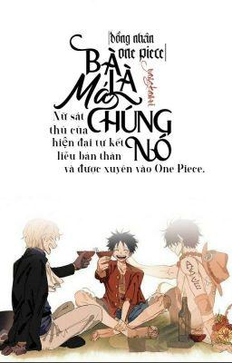 (ĐN One Piece) BÀ LÀ MÁ CHÚNG NÓ