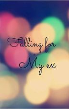 falling for my ex by tiktok_seris