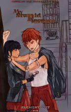 My STUPID MISTAKES (BOOK 2) by Elementwist