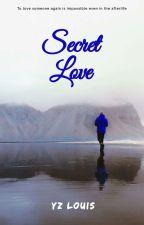 Secret Love(လျှို့ဝှက်သောအချစ်) by Louis-Maung