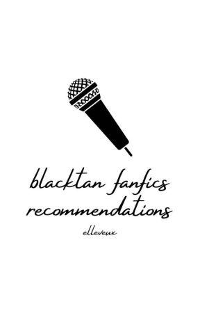 blacktan fanfics recommendations by cherienoire