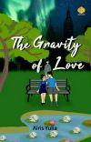 The Gravity of Love✔ [SUDAH TERBIT] cover