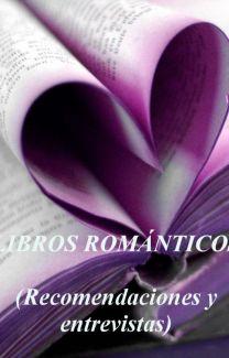 Libros Románticos Recomendaciones Y Entrevistas Librosparaserleidos Wattpad