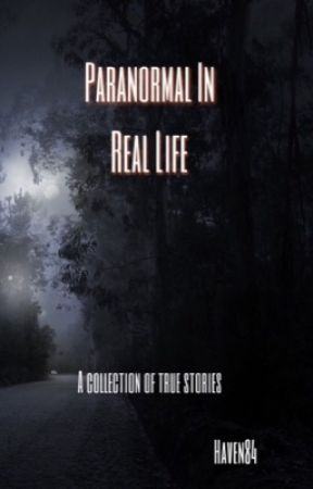 Paranormal In Real Life by Haven84