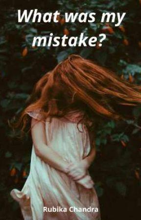 What was my mistake? ✓ by RubikaChandra