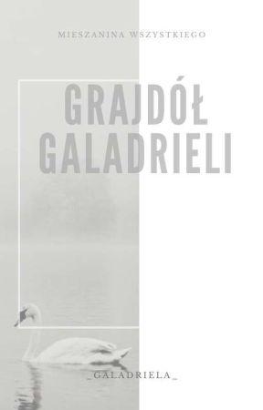 GRAJDÓŁ GALADRIELI, czyli mieszanina wszystkiego by _Galadriela_