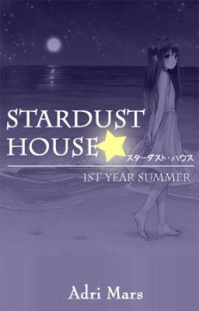 Stardust House: 1st Year Summer by AdriCULOUS