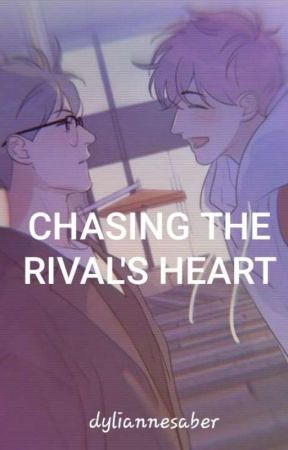 Chasing the rival's heart by dyliannesaber
