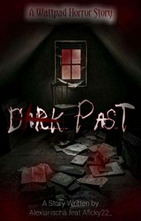 Dark Past  by Alexiarischa