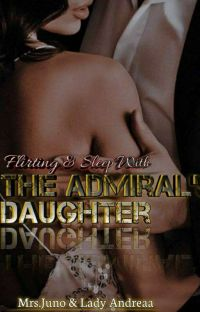 FLIRTING THE ADMIRAL'S DAUGHTER [END] cover