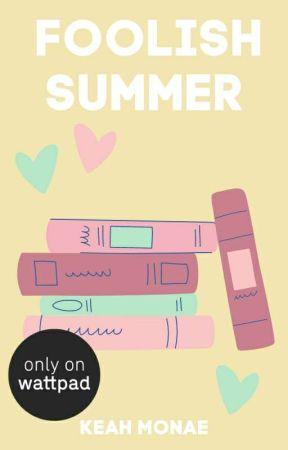 Foolish Summer |  ✔ by keahlovee