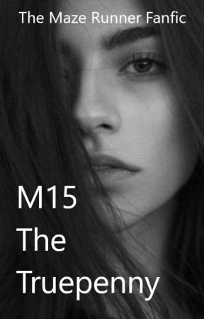 M15 - The Truepenny ‖ tmr fanfic by WhyBloodyNot