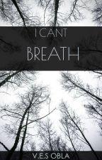 I Can't Breathe  by JhEyehObla