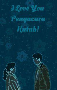 I Love You Pengacara Kutub! [Revisi Ulang] cover