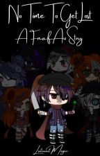 No Time to Get Lost- A FNAF Au Story by LutenaitMagic