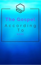 The Gospel according to Mark by HenryRolland