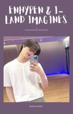 The Enhypen & I-Land Imagines by solivagante