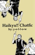 Haikyu!! Chatfic by y-e-l-l-o-w