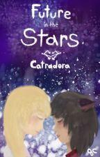 Future in the Stars | Catradora by QueenieCalista