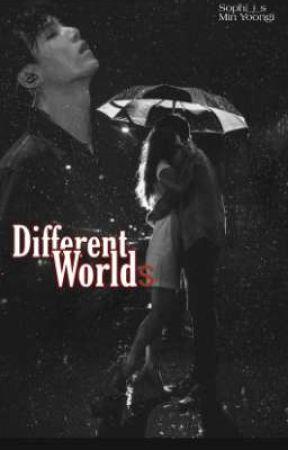 Different Worlds /Farklı dünyalar |MYG| by sophi_j_s
